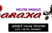 Baraka Tiyatro Ekibi, Lefkoşa Sanat Tiyatrosu ve Lefkeli Yavaş Tiyatro Sanat Severleri Dünya Tiyatro Günü Yürüyüşüne Çağırdı