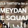 İzle-Tartış etkinliğinde Meydan filmi gösterildi.