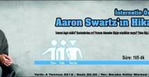 """TEMMUZ İZLE-TARTIŞ FİLMİ: """"İnternetin Öz Evladı: Aaron Swartz'ın Hikayesi"""""""