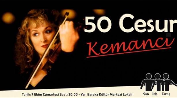 """Baraka film gösterimlerinde bu ay: """"50 Cesur Kemancı"""""""