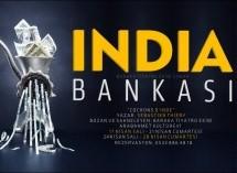 """""""İndia Bankası"""", 17 Nisan Salı Günü Perde Diyor"""