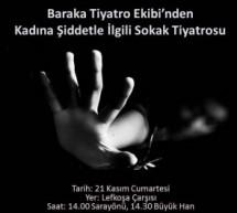 Baraka Tiyatro Ekibi'nden Lefkoşa Çarşısında Kadına Şiddetle İlgili Sokak Tiyatrosu