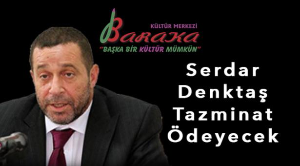Baraka Kültür Merkezi'nden, Serdar Denktaş'a Açılan Tazminat Davalarıyla İlgili Kamuoyunu Bilgilendirme